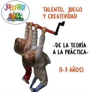 Talento, juego y creatividad (1-3 años)